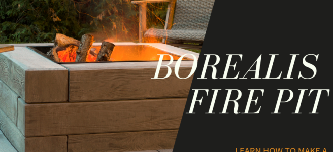 Learn how to make a borealis fire pit